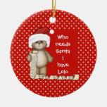 Who Needs Santa... Lolo Christmas Ornament