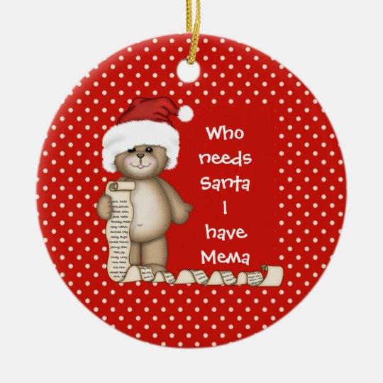 Who Needs Santa... Mema Christmas Ornament