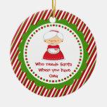 Who Needs Santa... Oma Christmas Ornament