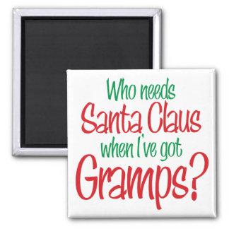 Who Needs Santa When I've Got Gramps 2 Inch Square Magnet