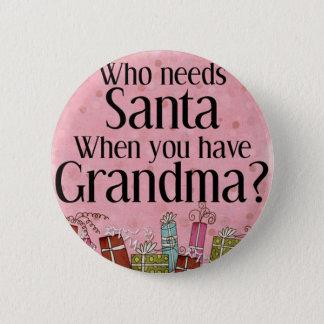 who needs santa when you have grandma pinback button