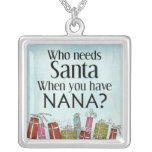 who needs santa when you have nana necklaces