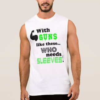 Who needs Sleeves! Sleeveless Tee