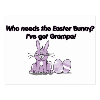 Who Needs the Easter Bunny? I've Got Grampa! Postcard