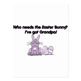 Who Needs the Easter Bunny? I've got Grandpa! Postcard