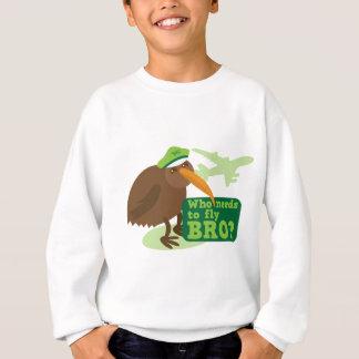 Who needs to fly bro? kiwi bird Humor Sweatshirt