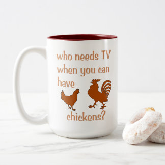 Who needs TV when you can have chickens? Two-Tone Coffee Mug