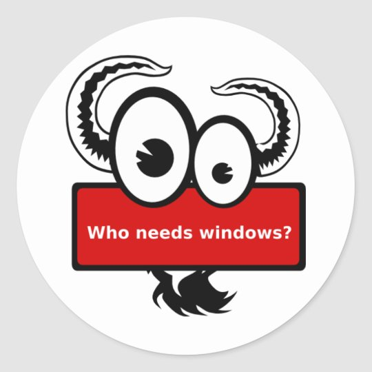 Who needs windows - red classic round sticker