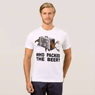 Who Packed The Beer? T-Shirt