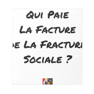 WHO PAYS THE INVOICE OF THE SOCIAL FRACTURE NOTEPAD
