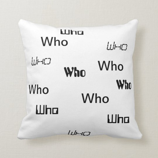 Who Pillow - Decorative Accent Throw Pillow