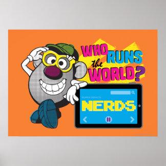 Who Runs the World Nerds Poster
