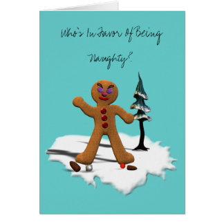 Who s In Favor Of Being Naughty Greeting Card