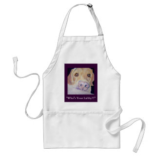 """Who""s Your Labby?!!"" Adult Apron"