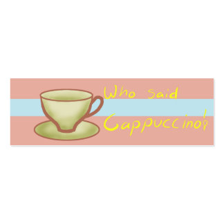 who said cappuccino - Bookmark Business Card Templates