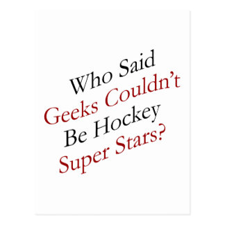 Who Said Geeks Couldn't Be Hockey Super Stars Postcards