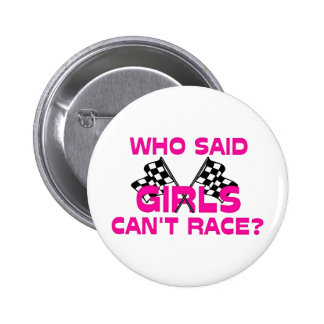 Who Said Girls Can't Race? Pinback Button