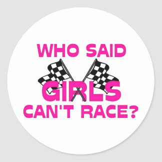 Who Said Girls Can't Race? Round Stickers