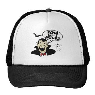 Who Said I Suck? Mesh Hats