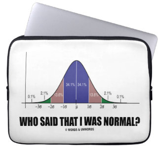 Who Said That I Was Normal? (Bell Curve Humor) Laptop Computer Sleeves