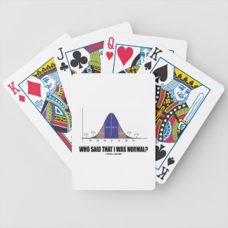Who Said That I Was Normal? (Bell Curve Humor) Poker Deck