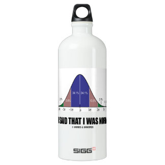 Who Said That I Was Normal? (Bell Curve Humor) Water Bottle