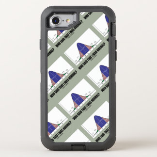Who Said That I Was Normal? Bell Curve Stats Humor OtterBox Defender iPhone 8/7 Case