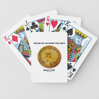 Who Said That You Couldn't Have Your Pi Eat It Too Bicycle Playing Cards
