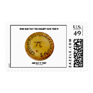 Who Said That You Couldn't Have Your Pi Eat It Too Stamp