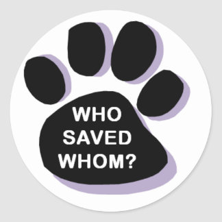 Who saved whom? Sticker. Rescue pets.