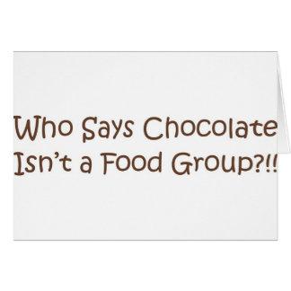 Who Says Chocolate Isn't a Foodgroup Card