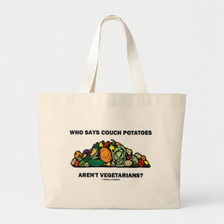 Who Says Couch Potatoes Aren't Vegetarians? Canvas Bags