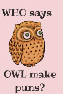 Owl Puns T Shirts T Shirt Design Printing Zazzle