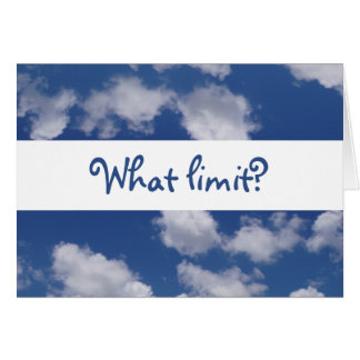 """Who says """"the sky is the limit""""? card"""
