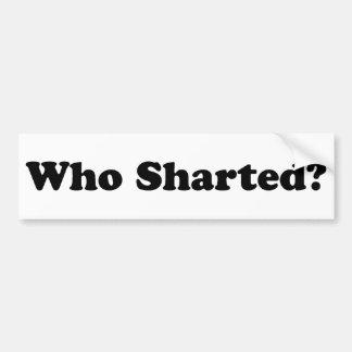 Who Sharted? Bumper Sticker