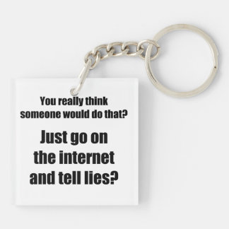 Who Spreads Lies on the Internet? Double-Sided Square Acrylic Keychain
