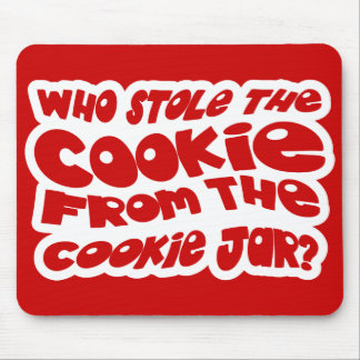 Who Stole The Cookie From The Cookie Jar? Mouse Pad