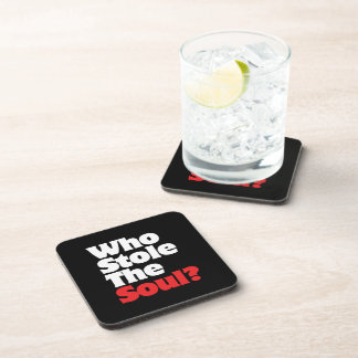 Who Stole The Soul? Beverage Coaster