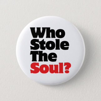 Who Stole The Soul? Button