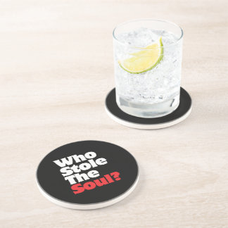 Who Stole The Soul? Drink Coaster