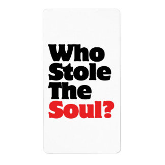 Who Stole The Soul? Label
