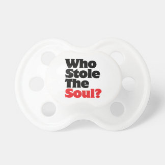Who Stole The Soul? Pacifier
