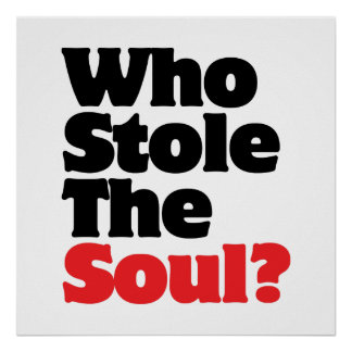 Who Stole The Soul? Poster