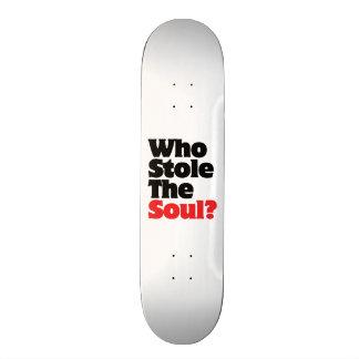 Who Stole The Soul? Skateboard Deck