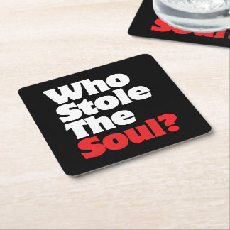Who Stole The Soul? Square Paper Coaster