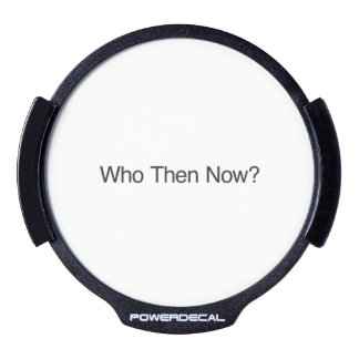 Who Then Now LED Car Window Decal