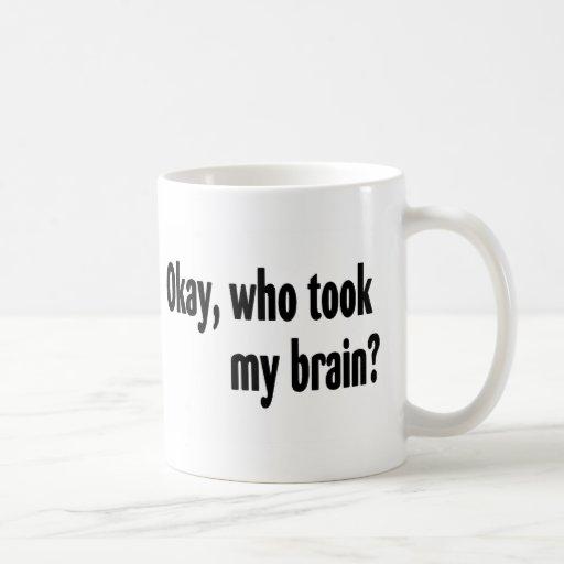 Who Took My Brain Coffee Mug