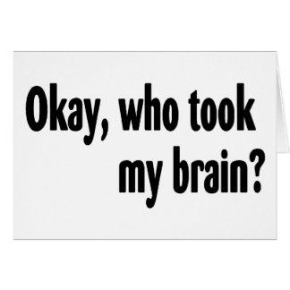 Who Took My Brain Greeting Card