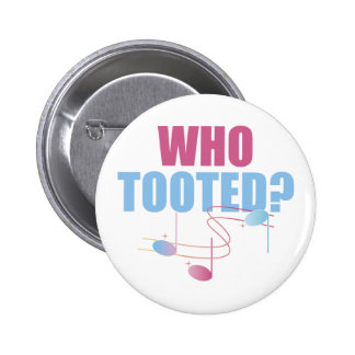 Who Tooted Funny Music Button