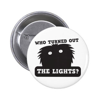 who turned out the lights? pin